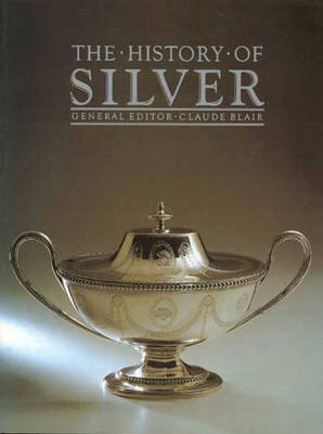 The History Of Silver by Claude Blair