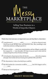 The Messy Marketplace by Brent Beshore