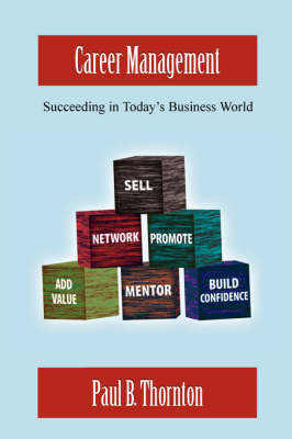 Career Management: Succeeding in Today's Business World by Paul B. Thornton image