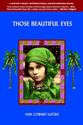 Those Beautiful Eyes: A Novel of 2700 B.C. and the Present Day by Ann Cowart Lutzky image