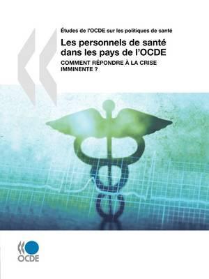 Aetudes De L'OCDE Sur Les Politiques De Sante Les Personnels De Sante Dans Les Pays De L'OCDE: Comment Repondre a La Crise Imminente ? by OECD Publishing image