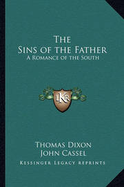 The Sins of the Father: A Romance of the South by Thomas Dixon