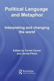 Political Language and Metaphor: Interpreting and Changing the World image