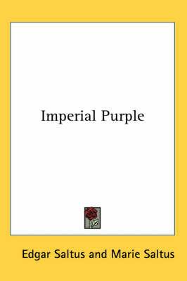 Imperial Purple by Edgar Saltus