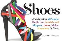 Shoes a Celebration of Pumps, Sandals, Slippers & More by Linda O'Keefe