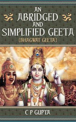 An Abridged and Simplified Geeta (Bhagwat Geeta) by C.P. Gupta image