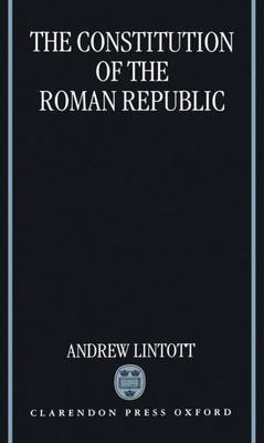 The Constitution of the Roman Republic by Andrew Lintott