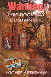 Warning! This Book May Contain Life by richard a kershaw image