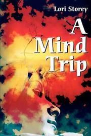A Mind Trip by Lori L. Storey image