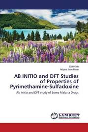AB Initio and DFT Studies of Properties of Pyrimethamine-Sulfadoxine by Geh Ejuh