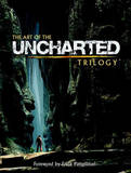 The Art of the Uncharted Trilogy by Naughty Dog Studios