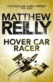 Hover Car Racer by Matthew Reilly