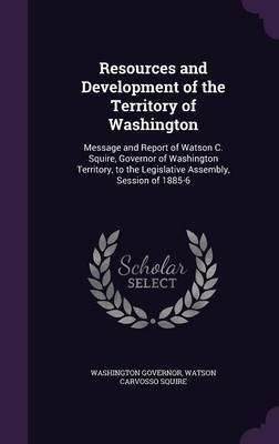 Resources and Development of the Territory of Washington by Washington Governor image