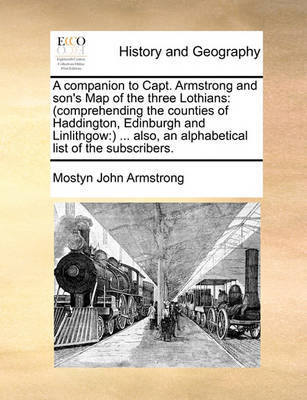 A Companion to Capt. Armstrong and Son's Map of the Three Lothians by Mostyn John Armstrong image