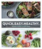 Quick. Easy. Healthy. by Callum Hann