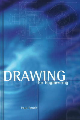 Drawing for engineering by P Smith