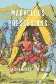 Marvelous Possessions by Stephen Greenblatt