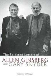 The Selected Letters of Allen Ginsberg and Gary Snyder by Gary Snyder image