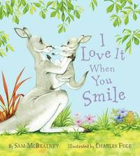I Love It When You Smile by Sam McBratney