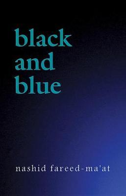 Black and Blue by Nashid Fareed-Ma'at