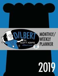 Dilbert 2019 Monthly/Weekly Planner Calendar by Scott Adams