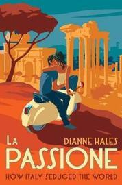 La Passione by Dianne Hales image