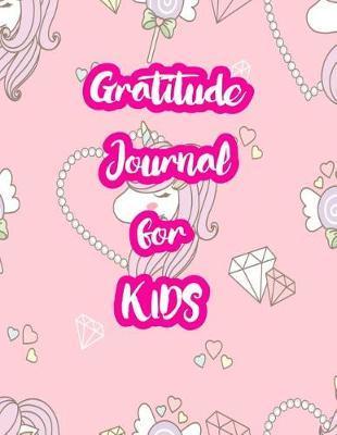Gratitude Journal for Kids by Maddison Ingram