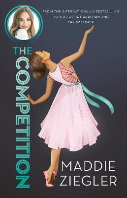 The Competition (Maddie Ziegler Presents, #3) by Maddie Ziegler