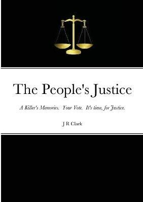 The People's Justice by J.R. Clark