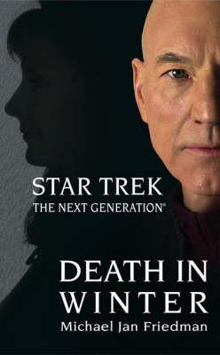 Star Trek: The Next Generation: Death in Winter by Michael Jan Friedman