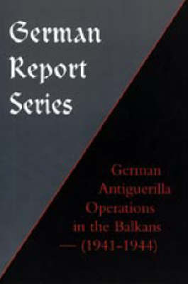 German Antiguerilla Operations in the Balkans (1941-1944) by Naval & Military Press