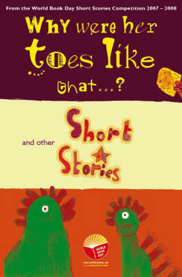 Why Were Her Toes Like That...?: and Other Short Stories by Su Swallow