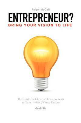 Bring Your Vision To Life by Ralph McCall
