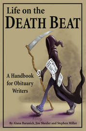 Life on the Death Beat by Alana Baranick