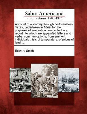 Account of a Journey Through North-Eastern Texas, Undertaken in 1849, for the Purposes of Emigration by Edward Smith image
