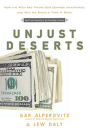 Unjust Deserts by Gar Alperovitz image