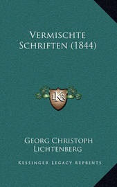 Vermischte Schriften (1844) by Georg Christoph Lichtenberg