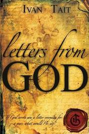 Letters from God by Ivan Tait