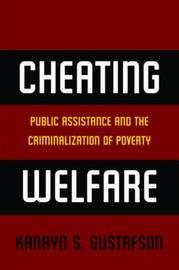 Cheating Welfare by Kaaryn S Gustafson