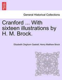 Cranford ... with Sixteen Illustrations by H. M. Brock. by Elizabeth Cleghorn Gaskell