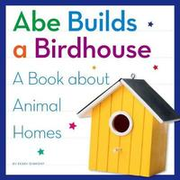 Abe Builds a Birdhouse by Kerry Dinmont image