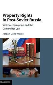 Property Rights in Post-Soviet Russia by Jordan Gans-Morse image
