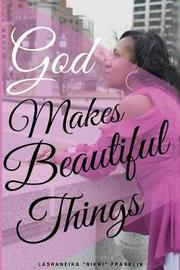 God Makes Beautiful Things by Lashaneika Franklin image