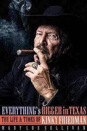 Everything's Bigger in Texas by Mary Lou Sullivan