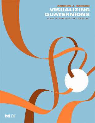 Visualizing Quaternions by Andrew J. Hanson