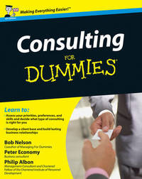 Consulting For Dummies by Bob Nelson