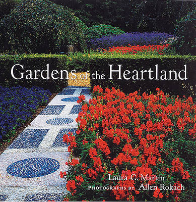 Gardens of the Heartland by Laura C Martin