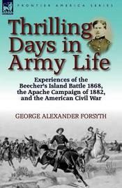Thrilling Days in Army Life by George Alexander Forsyth