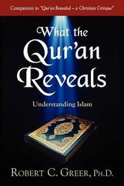 What the Qur'an Reveals by Robert C. Greer