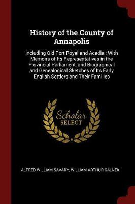 History of the County of Annapolis by Alfred William Savary
